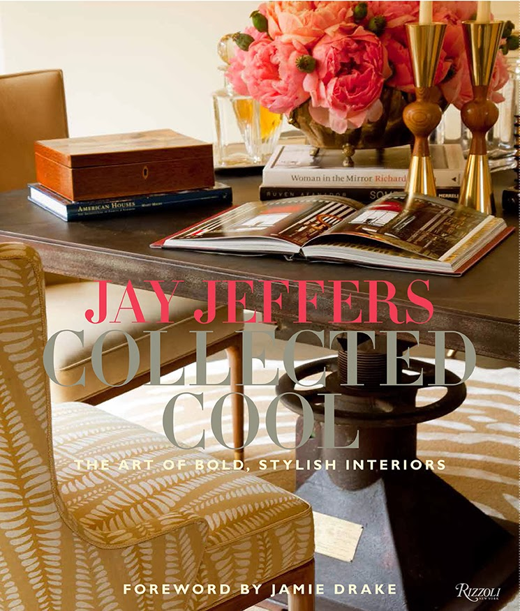 """Jay Jeffers book""  Interiors: Jay Jeffers launches ""Collected Cool"" JayJeffers cover"